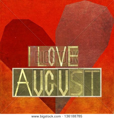 I love august