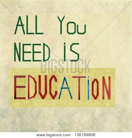 All you need is education