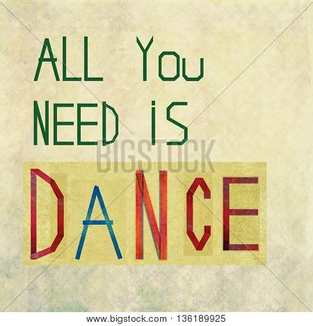 All you need is dance