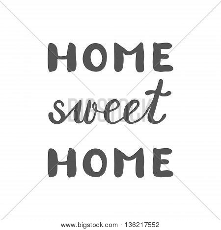 Home sweet home, inspirational quote. Brush hand lettering. Great for photo overlays, posters, home decor, cards and more.