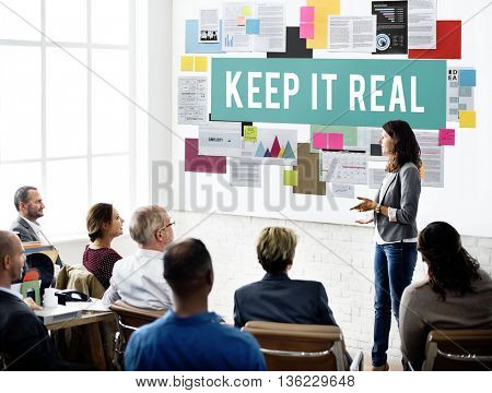 Keep It Real Cool Lifestyle Reality True Truth Concept
