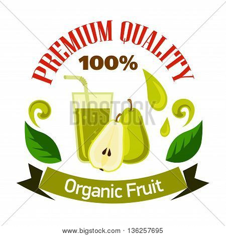 Flavorful sweet pear fruits with glass of fresh squeezed juice cartoon symbol for organic shop or cafe menu design. Premium quality fruits badge, decorated by juice splashes, leaves and ribbon banner