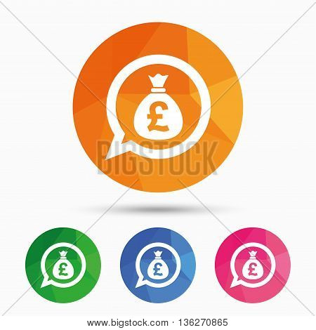 Money bag sign icon. Pound GBP currency speech bubble symbol. Triangular low poly button with flat icon. Vector