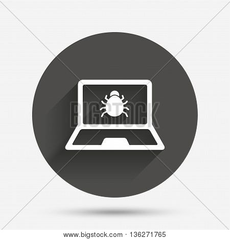 Laptop virus sign icon. Notebook software bug symbol. Circle flat button with shadow. Vector
