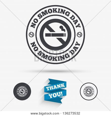 No smoking day sign icon. Quit smoking day symbol. Flat icons. Buttons with icons. Thank you ribbon. Vector