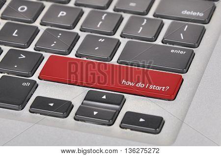 Keyboard  Button Written Word How Do I Start?