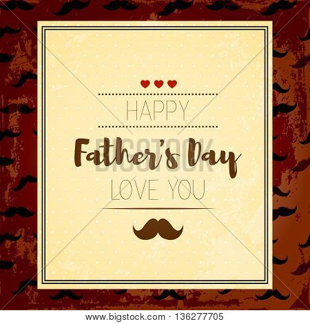 Happy fathers day. Hipster style. Card with mustache for Dad's Day. brown dark background. love you. best dad in the world
