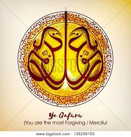 Elegant Greeting Card design with Arabic Islamic Calligraphy of Wish (Dua) Ya Gafuru (You are the most Forgiving/ Merciful) on creative background for Muslim Community Festivals celebration.