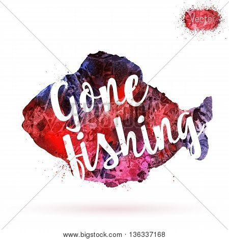 Phrase Gone fishing on watercolor background. Unique postcard banner flyer or poster with hand painted fish shape and typographic lettering. Modern calligraphy concept. Vector illustration.
