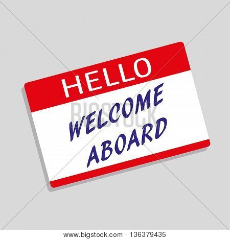 Hello My Name Is badge or visitor pass with the words Welcome Aboard added in blue text
