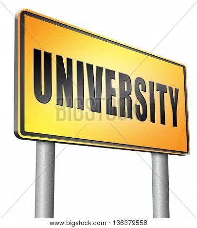 University education and graduation study application grant or scholarship campus choice, road sign billboard.