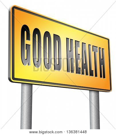 healthy life good health and vitality energy live healthy mind and body road sign billboard