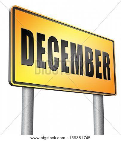 December last month of the year in winter season, event calendar or agenda schedule, billboard road sign.