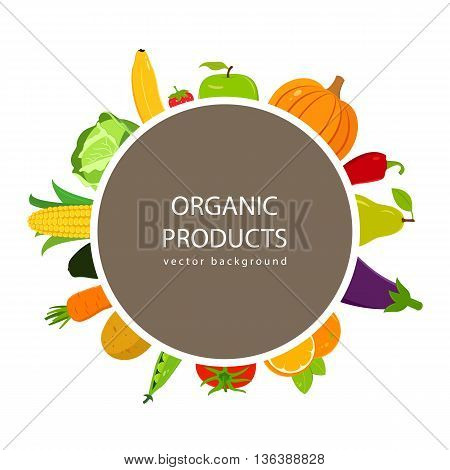 Fruits and Vegetables background. Organic food concept. Vector illustration