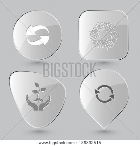 4 images: recycle symbol, recycle symbol, plant in hands. Ecology set. Glass buttons on gray background. Vector icons.