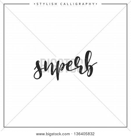 Calligraphy isolated on white background inscription phrase, superb.