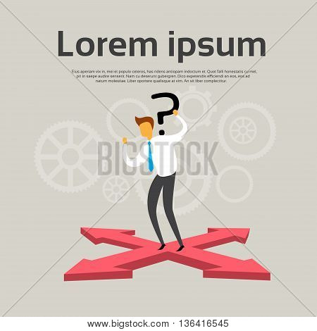Business Man Standing Sign Choose Direction Way Arrow Question Mark Flat Vector Illustration
