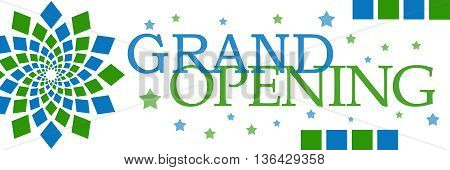 Grand opening text written over green blue background.