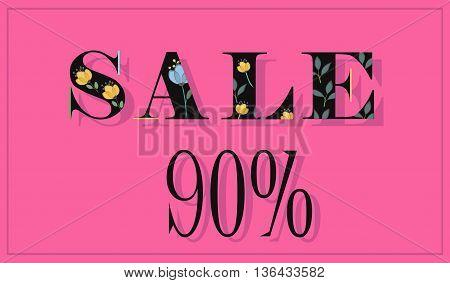 Elegance Inscription Sale 90 percents. Black floral letters. Watercolor flowers and plants. Illustration.