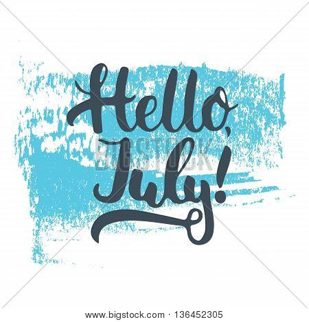 Hand Drawn Typography Lettering Phrase Hello, July On The Blue Sketch Isolated On The White Backgrou
