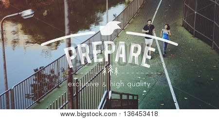Prepare Preparation Ready Readiness Provide Concept
