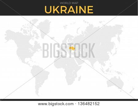 Ukraine location modern detailed map. All world countries without names. Vector template of beautiful flat grayscale map design with selected country name text and Ukraine border location