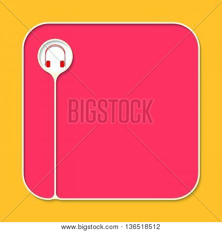 Text box for fill your text and headphones