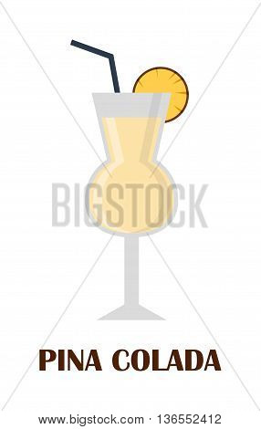 Glass of cocktail pina colada on white background. Cocktail menu card, pina colada recipe. Flat design style pina colada cocktail vector illustration. Collection restaurant drink fresh ingredients.