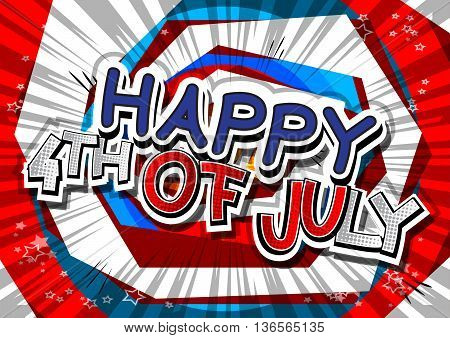 Happy 4th of July greeting with comic book style letters.