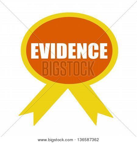 evidence white wording on background Orange ribbon