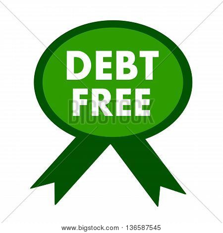 debt free white wording on background green ribbon