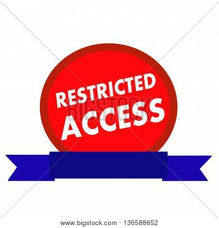 RESTRICTED ACCESS white wording on Circle red background ribbon blue