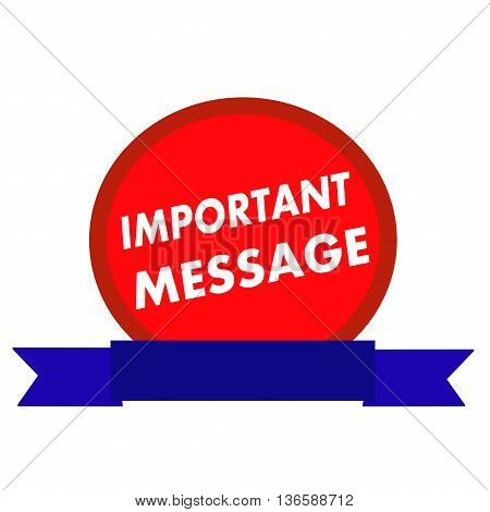 important message white wording on Circle red background ribbon blue
