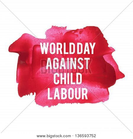 World Day Against Child Labour Holiday, Celebration, Card, Poster, Logo, Lettering, Words, Text Writ