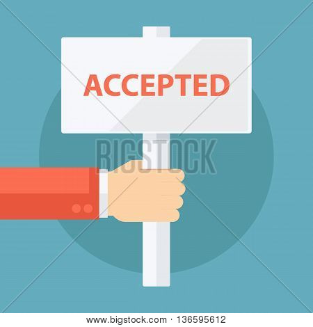 Male hand holding Accepted signboard. Flat design vector illustration.