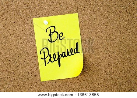 Be Prepared Written On Yellow Paper Note