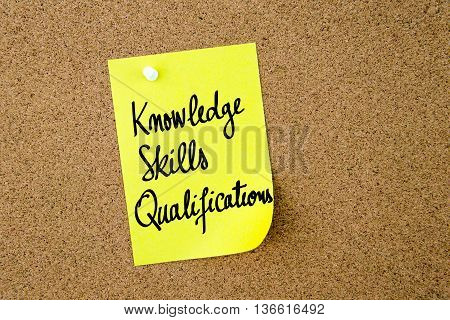 Knowledge Skills Qualifications Written On Yellow Paper Note