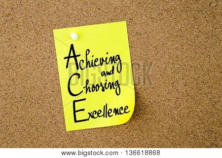 Ace Achieving And Choosing Excellence Written On Yellow Paper Note
