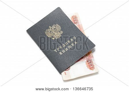Employment history and five thousand rubles. Official earnings. Labor relations/ Russian translation: work book