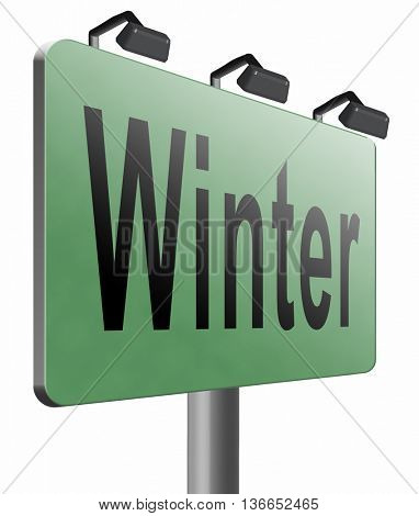 Winter season vacation holiday, road sign billboard., 3D illustration, isolated on white