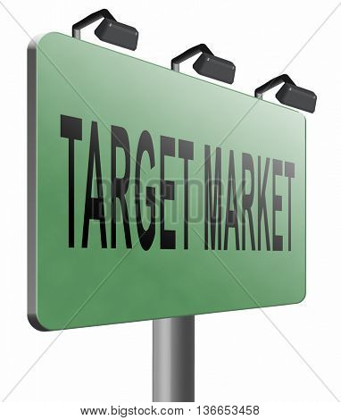 Target market business targeting for niche marketing strategy, road sign billboard, 3D illustration, isolated on white