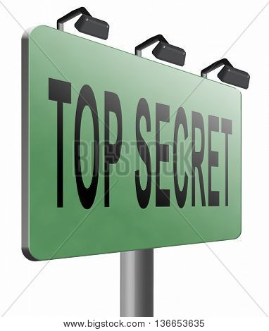 top secret confidential and classified information private property or information road sign, 3D illustration, isolated on white