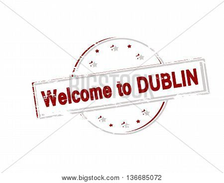 Rubber stamp with text welcome to Dublin inside vector illustration