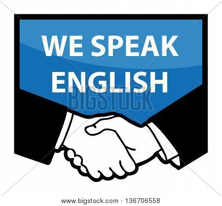 Business handshake and text We Speak English, vector illustration