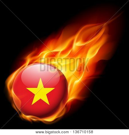 Flag of Vietnam as round glossy icon burning in flame