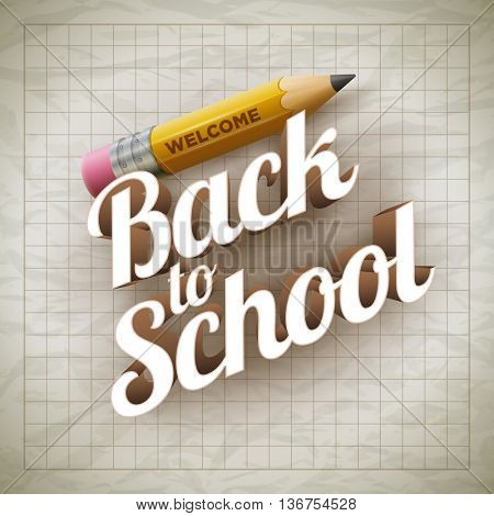Welcome Back to School type and yellow pencil on wrinkled paper. Vector illustration.