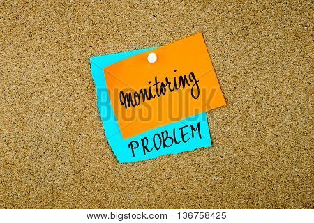 Monitoring Problem Written On Paper Notes