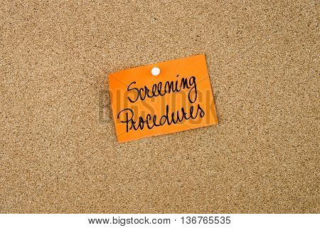 Screening Procedures Written On Orange Paper Note
