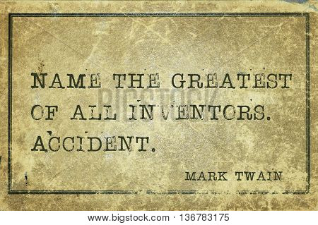 Name the greatest of all inventors - famous American writer Mark Twain quote printed on grunge vintage cardboard