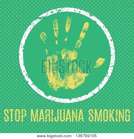 Conceptual vector illustration. Global problems of humanity. Stop marijuana smoking sign.